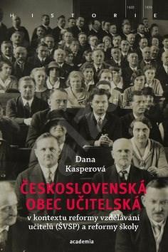 Československá obec učitelská: v kontextu reformy vzdělávání učitelů (ŠVSP) a reformy školy -