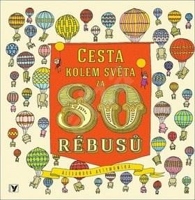 Cesta kolem světa za 80 rébusů - Aleksandra Artymowska