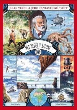 Pět neděl v baloně: Jules Verne a jeho fantastické světy - Josef Blažek; Karel Zeman