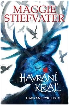 Havraní kráľ - Maggie Stiefvater