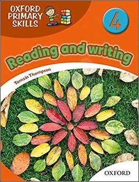 Oxford Primary Skills 4: Reading and writing - Tamzin Thompson