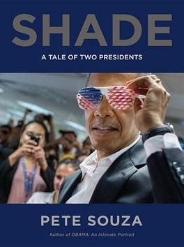 Shade: A Tale of Two Presidents -