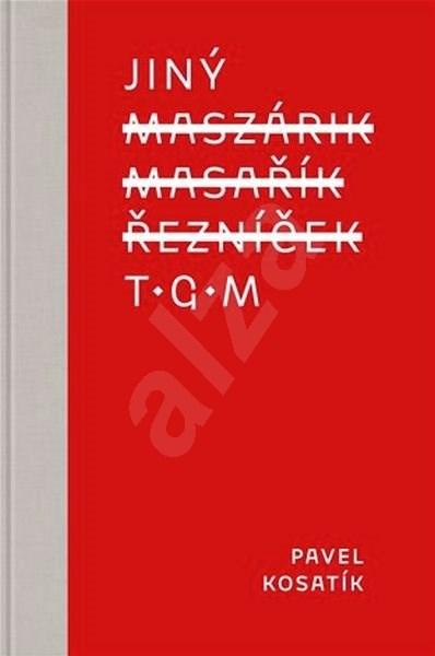 Jiný TGM - Pavel Kosatík