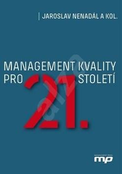 Management kvality pro 21. století - Jaroslav Nenadál
