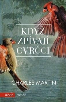 Když zpívají cvrčci - Charles Martin