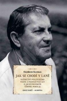 Jak se chodí v laně: Svědectví politického vězně z padesátých let ... -
