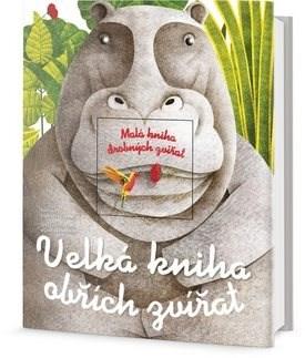 Velká kniha obřích zvířat: Malá kniha drobných zvířat - Cristina M. Banfi; Cristina Peraboni
