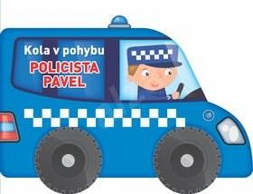 Kola v pohybu Policista Pavel -