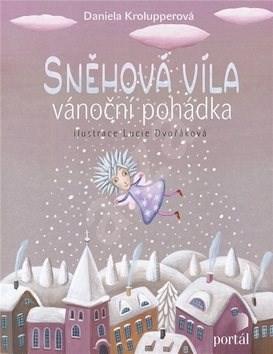 Sněhová víla: Vánoční pohádka - Daniela Krolupperová