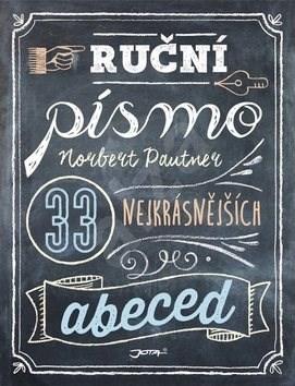 Ruční písmo: 33 nejkrásnějších abeced - Norbert Pautner