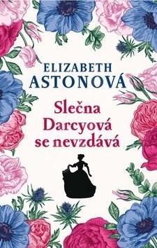 Slečna Darcyová se nevzdává - Elizabeth Astonová