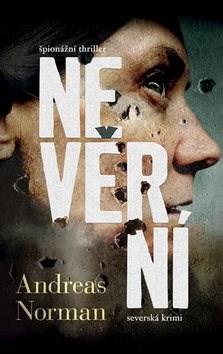 Nevěrní: Špionážní thriller, severská krimi - Andreas Norman