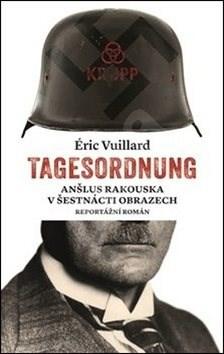 Tagesordnung: Anšlus Rakouska v šestnácti obrazech -