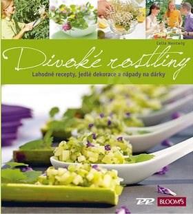 Divoké rostliny: Lahodné recepty, jedlé dekorace a nápady na dárky - Wolfgang Nentwig