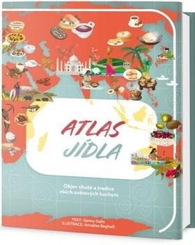 Atlas jídla: Objev chutě a tradice všech světových kuchyní -