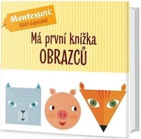Má první knížka obrazců: Montessori: Svět úspěchů - Chiara Piroddi; Agnese Baruzzi