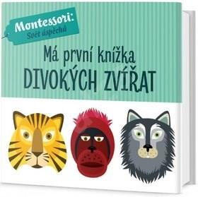 Má první knížka divokých zvířat: Montessori: Svět úspěchů - Chiara Piroddi; Agnese Baruzzi