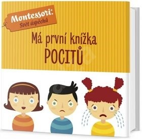 Má první knížka pocitů: Montessori: Svět úspěchů - Chiara Piroddi; Agnese Baruzzi