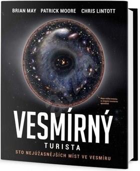 Vesmírný turista: Sto nejúžasnějších míst ve vesmíru - Brian May; Patrick Moore; Chris Lintott