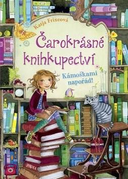 Čarokrásné knihkupectví Kámoškami napořád! - Katja Frixeová