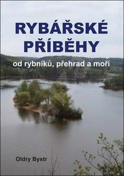 Rybářské příběhy od rybníků, přehrad a moří -
