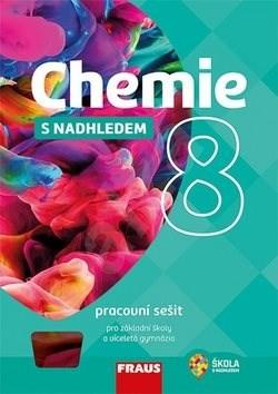 Chemie 8 s nadhledem Pracovní sešit pro základní školy a víceletá gymnázia - Jiří Škoda; Pavel Doulík; Milan Šmídl