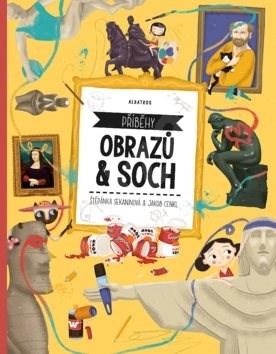 Příběhy obrazů a soch - Štěpánka Sekaninová