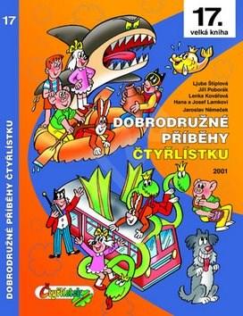 Dobrodružné příběhy Čtyřlístku: 17. velká kniha - Jaroslav Němeček; Ljuba Štíplová