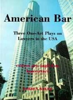 American Bar: Three One-Act Plays on Lawyers in the USA - Darren Baker