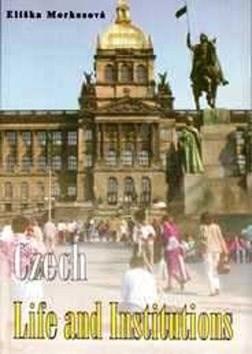 Czech Life and Institutions - Eliška Morkesová