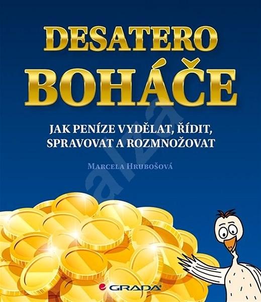 Desatero boháče: Jak peníze vydělat, řídit, spravovat a rozmnožovat -