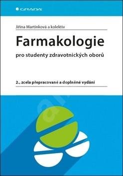 Farmakologie: pro studenty zdravotnických oborů, 2., zcela přepracované a doplněné vydání -