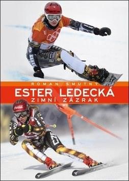 Ester Ledecká: Zimní zázrak - Roman Smutný