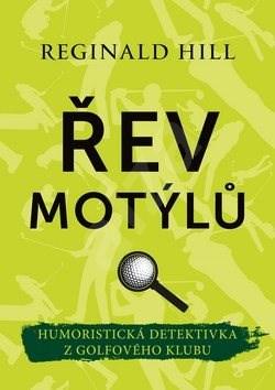 Řev motýlů: Humoristická detektivka z golfového klubu - Reginald Hill