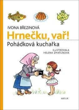 Hrnečku, vař! - Ivona Březinová; Helena Zmatlíková