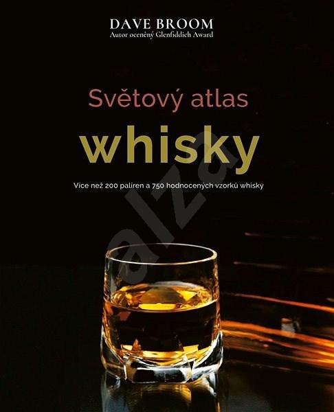 Světový atlas whisky - Dave Broom