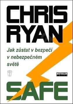 Safe: Jak zůstat v bezpečí v nebezpečném světě - Chris Ryan