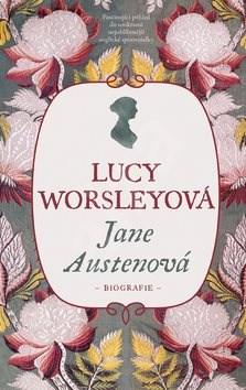 Jane Austenová: Biografie - Lucy Worsley