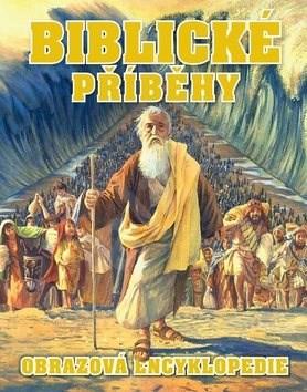 Biblické příběhy: Obrazová encyklopedie -