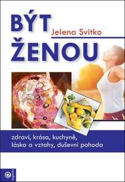 Být ženou - Jelena Svitko