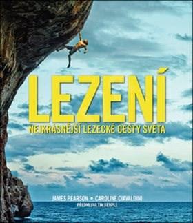 Lezení: Nejkrásnější lezecké cesty světa -