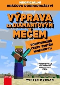 Výprava za diamantovým mečem: Dobrodružná cesta světem Minecraftu - Morgan Winter