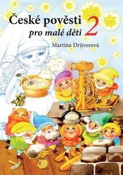 České pověsti pro malé děti 2 - Martina Drijverová