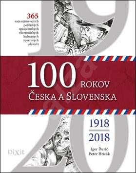 100 rokov Česka a Slovenska - Igor Ďurič