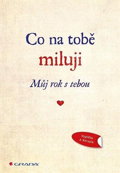 Co na tobě miluji: Můj rok s tebou -