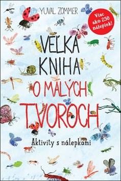 Veľká kniha o malých tvoroch: Aktivity s nálepkami - Yuval Zommer