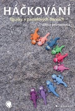 Háčkování: figurky v pastelových barvách - Lenka Bednářová