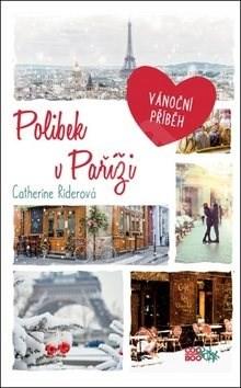 Polibek v Paříži: Vánoční příběh - Catherine Riderová