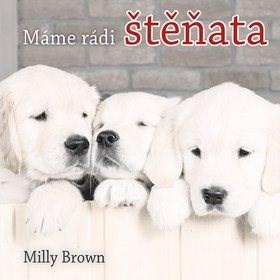 Máme rádi štěňata - Milly Brown