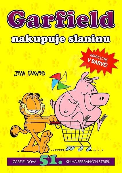 Garfield nakupuje slaninu: Garfieldova 51. kniha sebraných stripů -